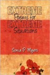 Extreme Poems for Extreme Situations - Sonia P. Myers