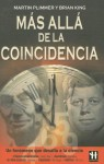 Mas Alla De La Coincidencia / Beyond Coincidence: Amazing Stories of Coincidence and the Mystery and Mathematics Behind Them - Martin Plimmer, Iolanda Rabascall