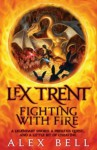 Lex Trent: Fighting With Fire - Alex Bell