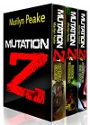 Mutation Z Series, Books 1-3: The Ebola Zombies, Closing the Borders, Protecting Our Own - Marilyn Peake