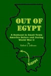 Out of Egypt: A Boyhood in Small Town America Before and During World War II - Robert L. Johnson