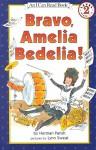 [(Bravo Amelia Bedelia )] [Author: Herman Parish] [Mar-2002] - Herman Parish