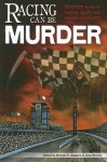 Racing Can Be Murder: Speed City Indiana Chapter of Sisters in Crime - Brenda R. Stewart
