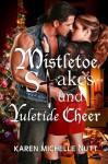 Mistletoe, Stakes, and Yuletide Cheer - Karen Michelle Nutt
