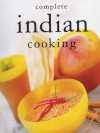 Complete Indian Cooking - Sterling Publishing Company, Inc., Hamlyn, Octopus Publishing Group Limited, Sterling Publishing Company, Inc.