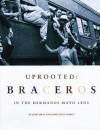 Uprooted: Braceros in the Hermanos Mayo's Lens - John Mraz, Jaime Vélez Storey