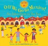 Off We Go to Mexico - Laurie Krebs, Tessa Strickland, Christopher Corr