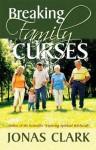 Breaking Family Curses - Jonas Clark