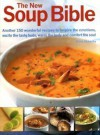 The New Soup Bible - Anne Sheasby