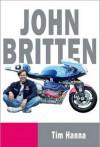 John Britten - Tim Hanna