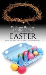 Insights: Easter - William Barclay