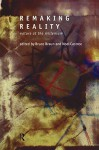 Remaking Reality: Nature at the Millennium - Bruce Braun