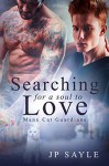 Searching For A Soul To Love - JP Sayle