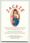 Jackie: The Heart Warming, Inspirational True Story of a Remarkable Down Syndrome Girl - Dan Junot