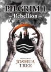 Pilgrim 1 - Rebellion: Band 1 der Pilgrim Saga (Fantasy) - Joshua Tree