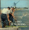 Land in Wording: De Zuiderzee Bedwongen: Het nieuwe hart van Nederland /Werdendes Land: Die Zuidersee Bezwungen: Das neue Herz der Niederlande /Land Emergent: The Conquest of the Zuyder Zee: The New Heart of the Netherlands (in Dutch/German/English) - Sj. Groenman, K. A. Bazlen, W. H. Sieben, James Brockway
