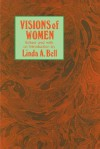 Visions of Women: Being a Fascinating Anthology with Analysis of Philosophers Views of Women from Ancient to Modern Times - Chris Bell