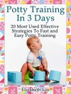 Potty Training In 3 Days: 20 Most Used Effective Strategies To Fast and Easy Potty Training (Potty Training in 3 Days, Potty Training in 3 Days Books, Potty Training) - Elizabeth Lee