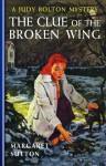 The Clue of the Broken Wing - Margaret Sutton
