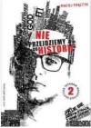 Nie przejdziemy do historii - Maciej Frączyk