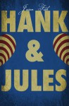 Hank and Jules - Jason Fisk