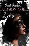 Echo (Soul Seekers, #2) - Alyson Noel, Sandra C. Hessels