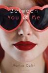 Between You & Me by Calin, Marisa (2012) Hardcover - Marisa Calin