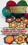 Crochet Placemats: 10 Beautiful Crochet Placemats With Elegant Crochet Napkin Rings - Pamela Dean