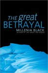 The Great Betrayal - Millenia Black