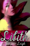 Lilith: Supernatural Erotic Romance (Love in the Garden) - Juniper Leigh