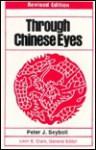 Through Chinese Eyes: Revolution and Transformation - Peter J. Seybolt, Leon E. Clark