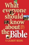 What Everyone Should Know about the Bible - V. Gilbert Beers