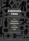 Sabiduría friki - Stephen H. Segal, Miguel Trujillo