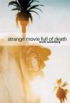 Strange Movie Full Of Death - Scott Wannberg