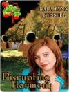 Disrupting Harmony [Orchard Hill Romance Series Book 7] - Kara Lynn Russell