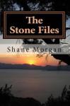 The Stone Files - Shane Morgan