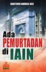Ada Pemurtadan di IAIN - Hartono Ahmad Jaiz