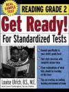 Get Ready! for Standardized Tests: Reading Grade 2 - Louise Ulrich, Carol Turkington