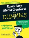 Roxio Easy Media Creator 8 For Dummies (For Dummies (Computer/Tech)) - Greg Harvey
