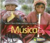 Musica/ Music (Nuestra Comunidad Global/ Our Global Community) (Spanish Edition) - Lisa Easterling