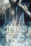 Crossing the Line (The Baltimore Banners Book 1) - Lisa B. Kamps