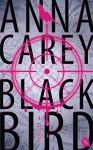 Blackbird: Band 1 - Anna Carey, Tanja Ohlsen