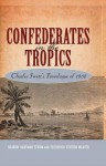 Confederates in the Tropics: Charles Swett's Travelogue - Sharon Hartman Strom, Frederick Stirton Weaver