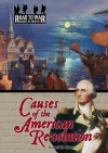 Causes Of The American Revolution (The Road To War: Causes Of Conflict) - Richard M. Strum