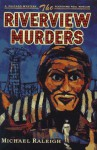The Riverview Murders - Michael Raleigh