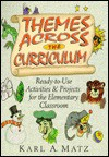 Themes Across the Curriculum: Ready-To-Use Activities and Projects for the Elementary Classroom - Karl A. Matz