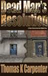 Dead Man's Resolution - Thomas K. Carpenter
