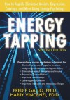 Energy Tapping: How to Rapidly Eliminate Anxiety, Depression, Cravings, and More Using Energy Psychology - Fred Gallo, Harry Vincenzi
