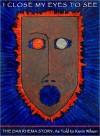 I Close My Eyes To See - Dan Rhema, Kevin Wilson