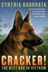 Cracker!: The Best Dog in Vietnam - Cynthia Kadohata